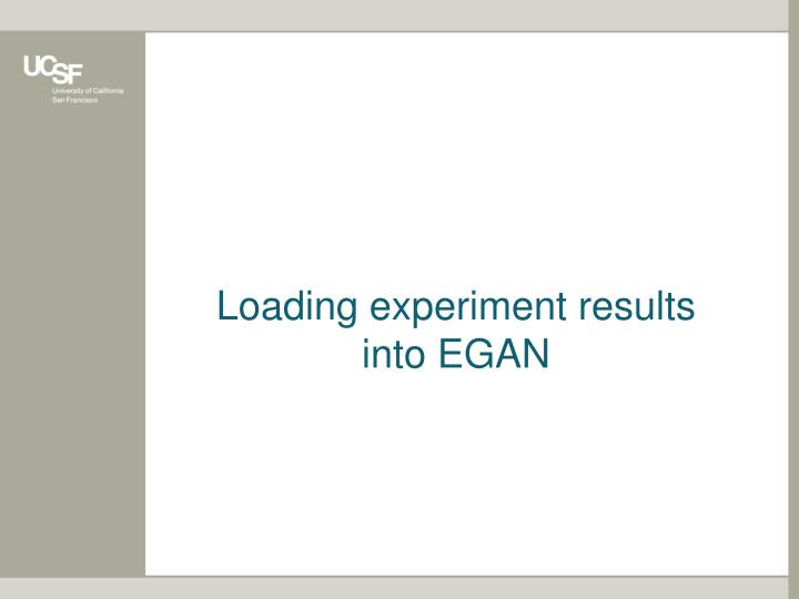 Loading experiment results into EGAN