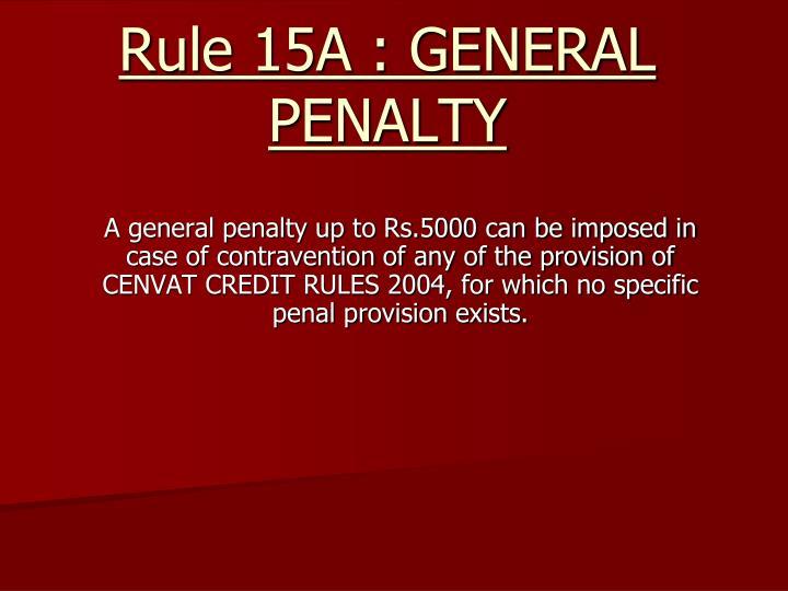 Rule 15A : GENERAL PENALTY