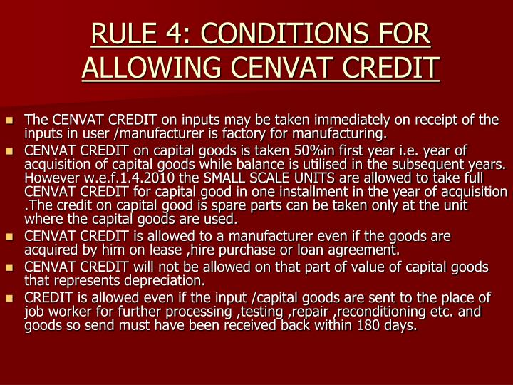 RULE 4: CONDITIONS FOR ALLOWING CENVAT CREDIT
