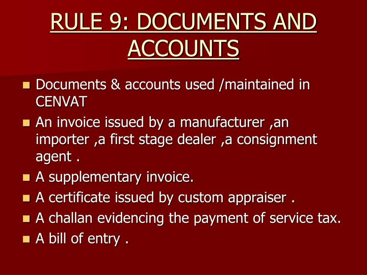 RULE 9: DOCUMENTS AND ACCOUNTS