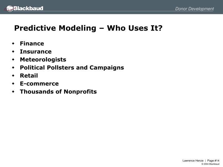Predictive Modeling – Who Uses It?