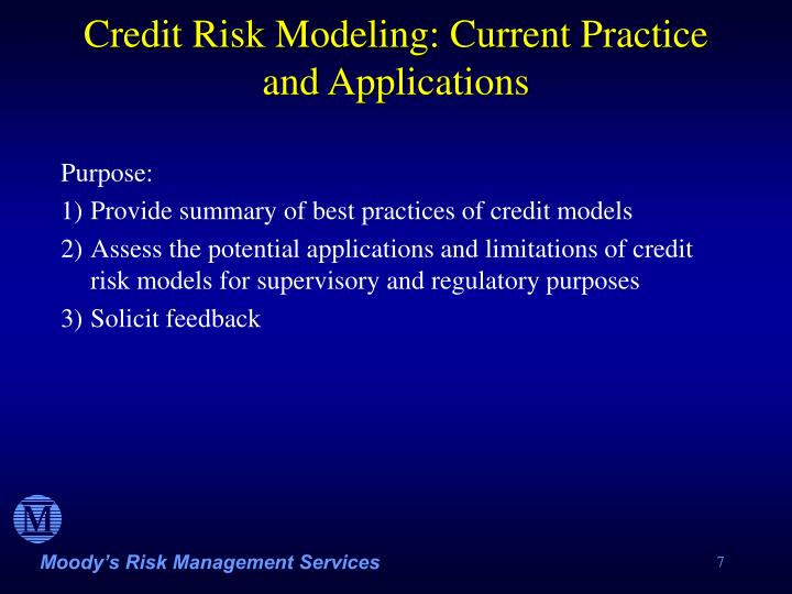 Credit Risk Modeling: Current Practice and Applications