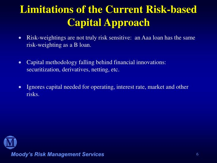 Limitations of the Current Risk-based Capital Approach