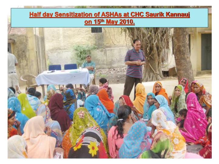 Half day Sensitization of ASHAs at CHC Saurik Kannauj