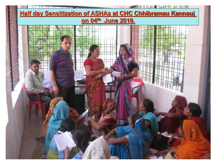 Half day Sensitization of ASHAs at CHC Chhibramau Kannauj