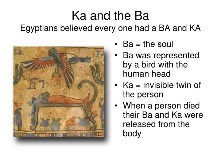 Ka and the ba egyptians believed every one had a ba and ka