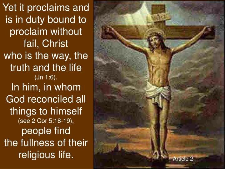Yet it proclaims and is in duty bound to proclaim without fail, Christ