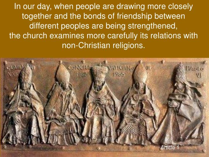 In our day, when people are drawing more closely together and the bonds of friendship between differ...