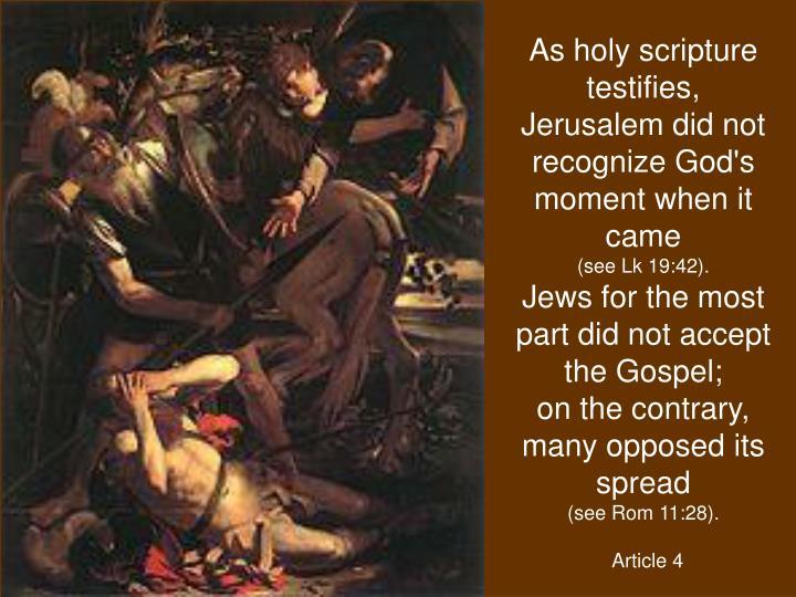 As holy scripture testifies,