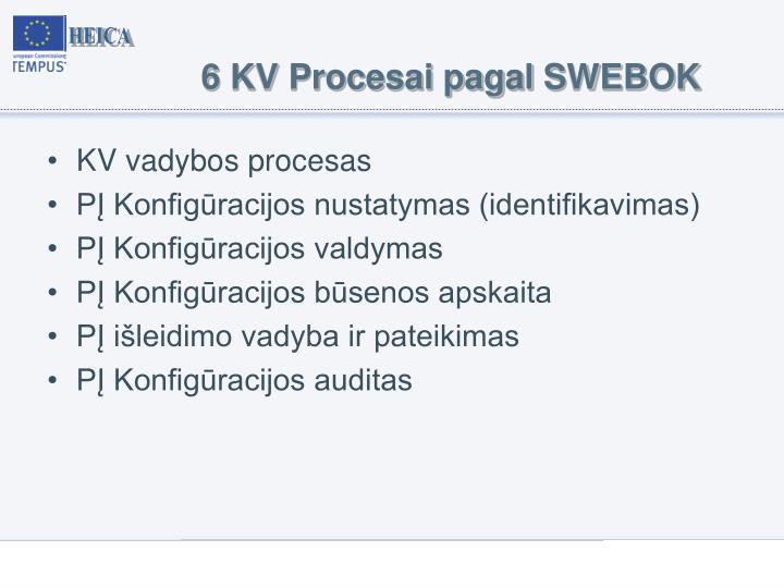 6 KV Procesai pagal