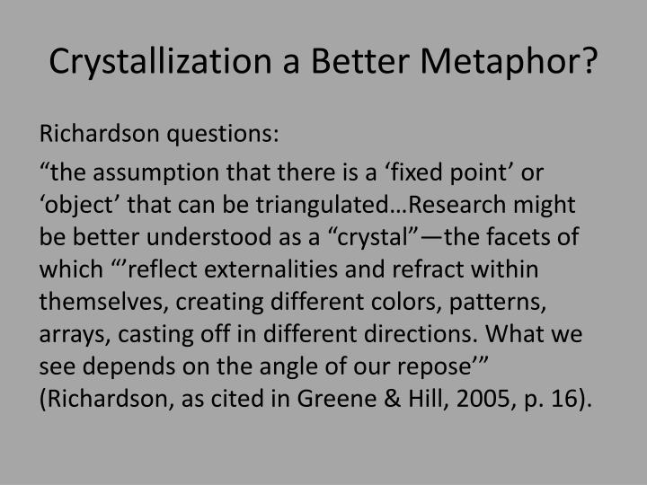 Crystallization a Better Metaphor?