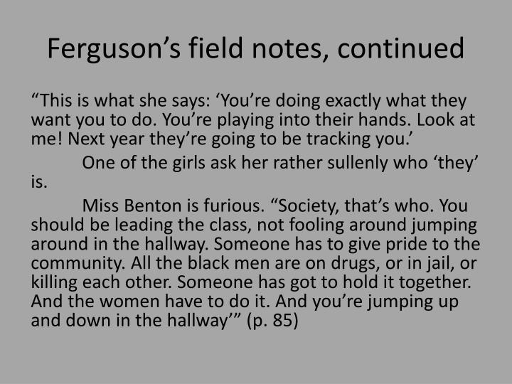 Ferguson's field notes, continued