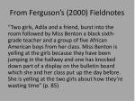 from ferguson s 2000 f ieldnotes