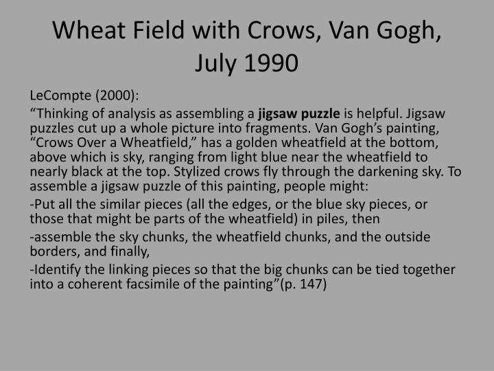 Wheat Field with Crows, Van Gogh, July 1990