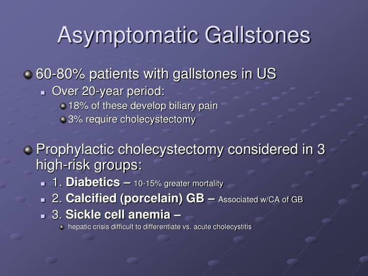 Asymptomatic Gallstones