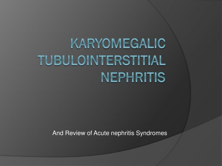 And Review of Acute nephritis Syndromes