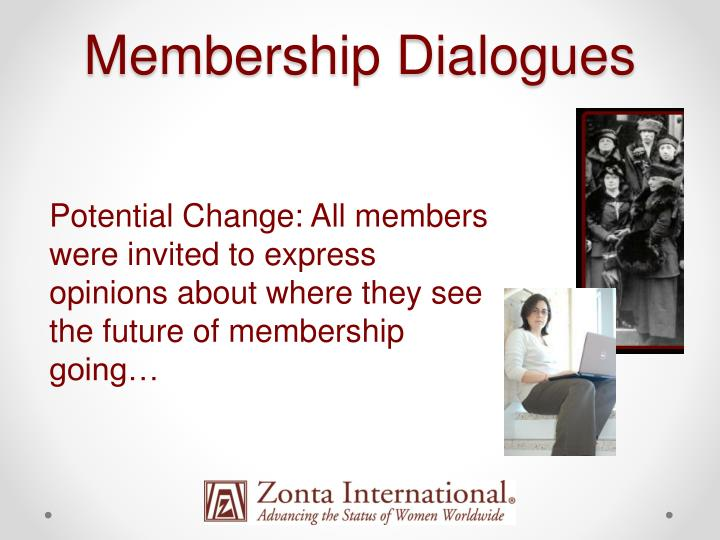 Membership Dialogues