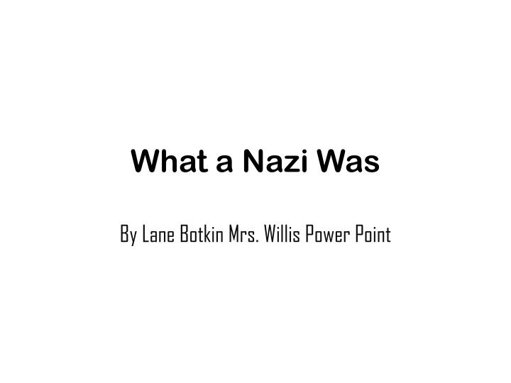 What a Nazi Was