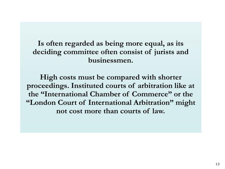 Is often regarded as being more equal, as its deciding committee often consist of jurists and businessmen.