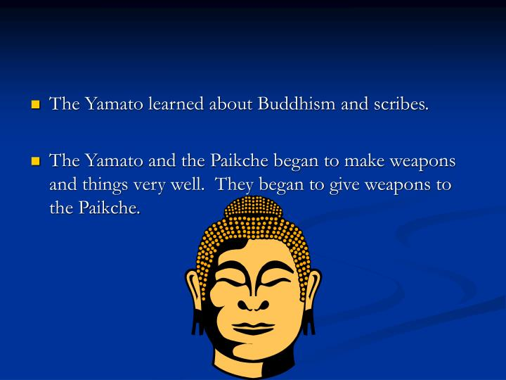 The Yamato learned about Buddhism and scribes.