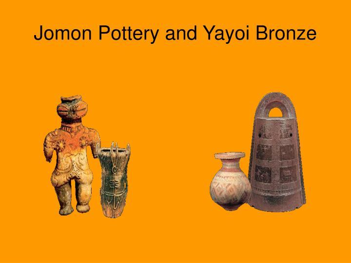 Jomon Pottery and Yayoi Bronze
