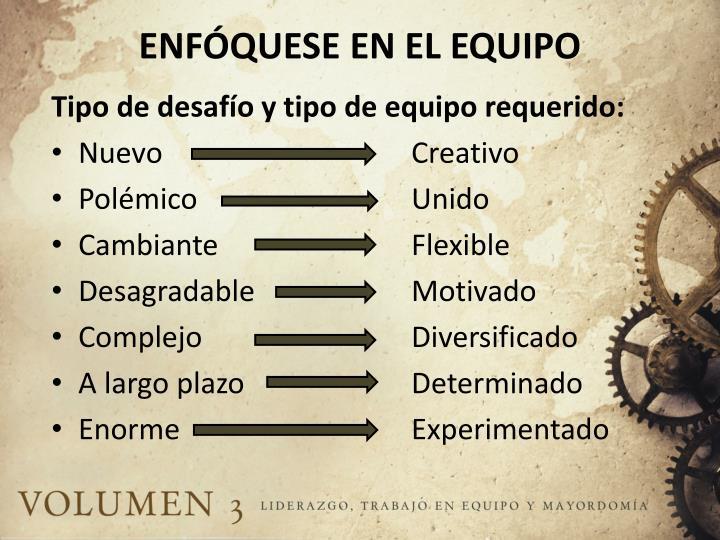ENFÓQUESE EN EL EQUIPO