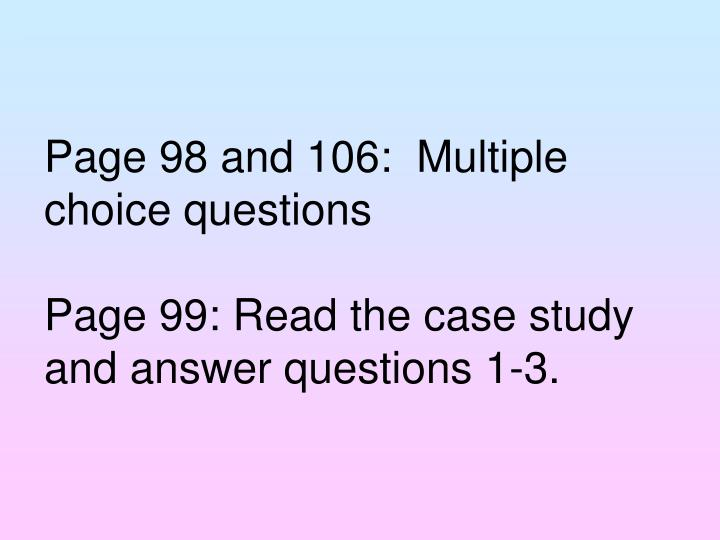 Page 98 and 106:  Multiple choice questions