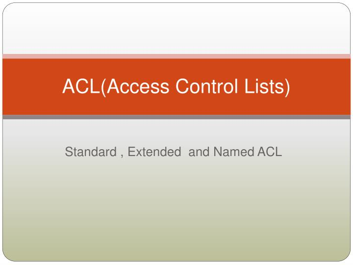 Acl access control lists