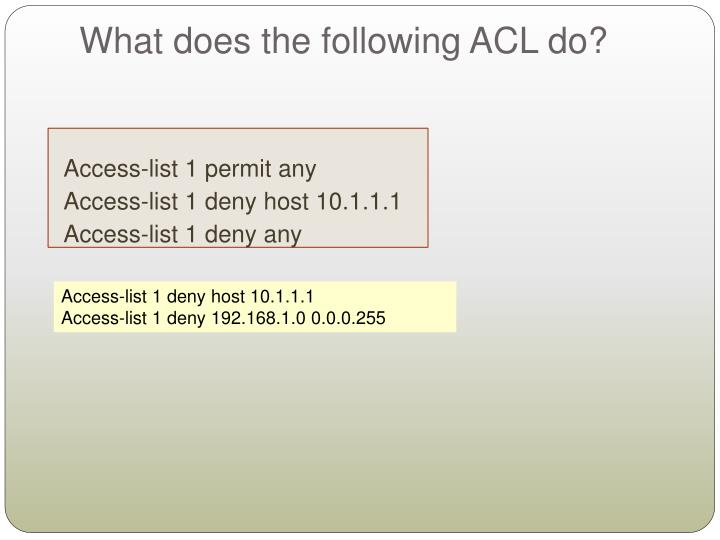What does the following ACL do?