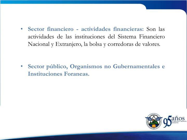 Sector financiero - actividades financieras: