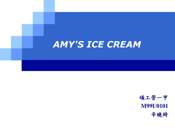 Amy s ice cream