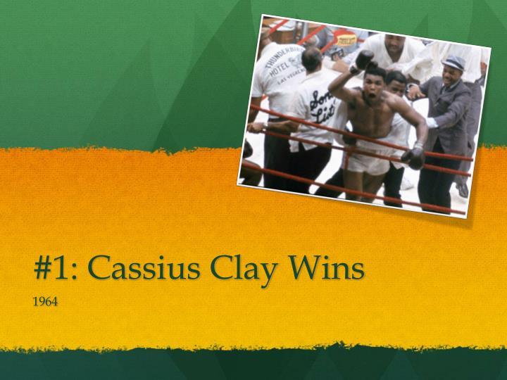#1: Cassius Clay Wins