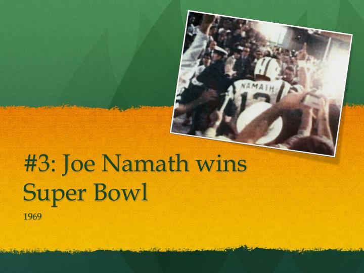 #3: Joe Namath wins Super Bowl