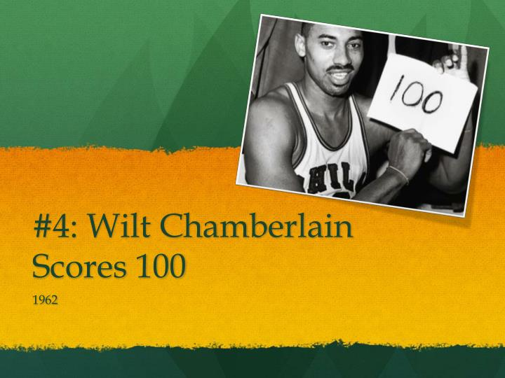 #4: Wilt Chamberlain Scores 100