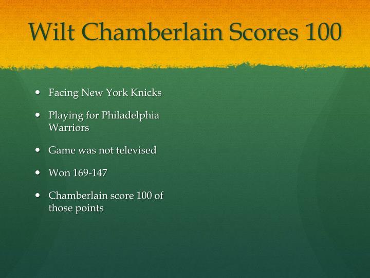 Wilt Chamberlain Scores 100