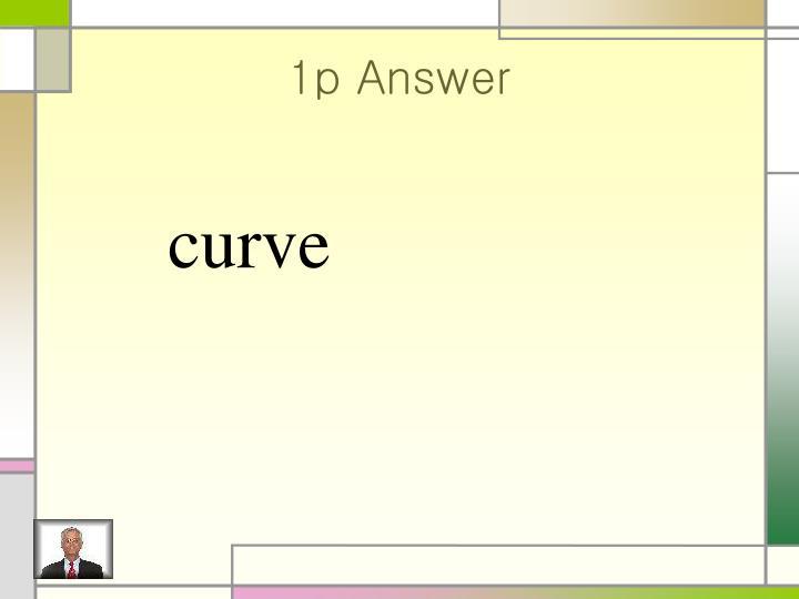 1p Answer