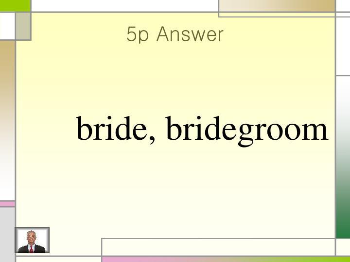 5p Answer