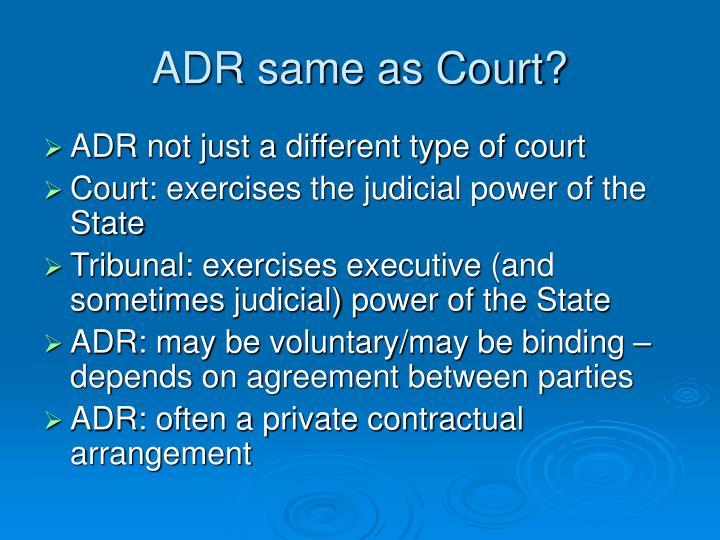 ADR same as Court?