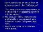 may angela keep an award from an outside source for her nasa work