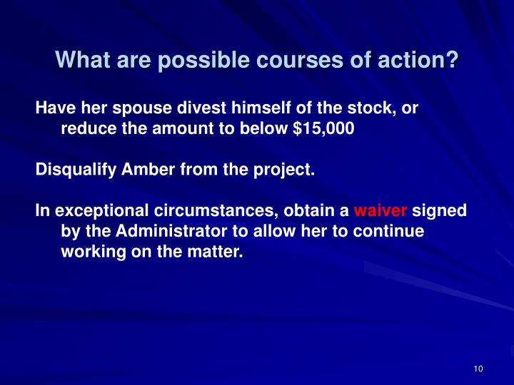What are possible courses of action?