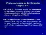 what can jackson do for computer support inc