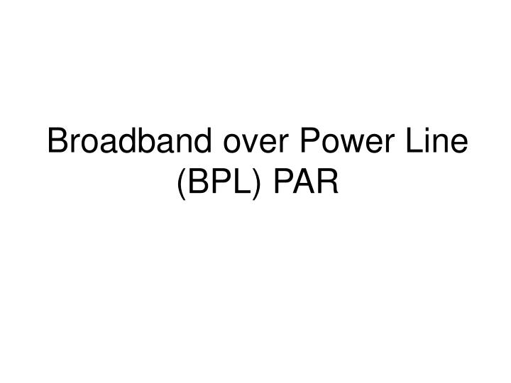 Broadband over power line bpl par