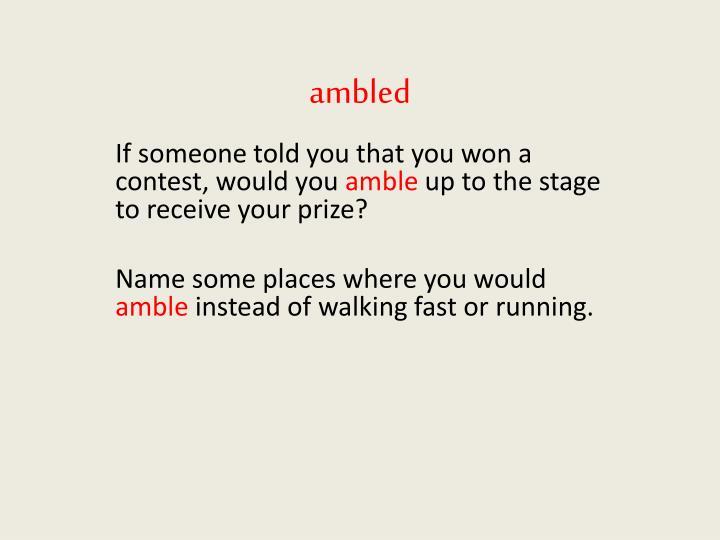 ambled