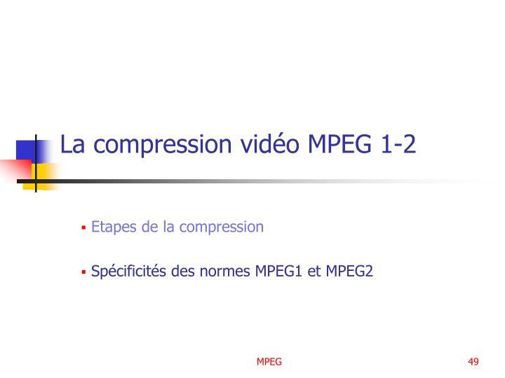 La compression vidéo MPEG 1-2