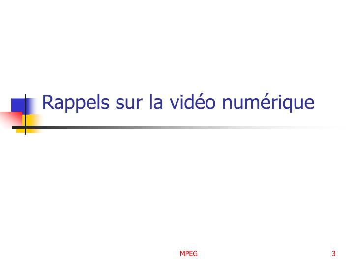 Rappels sur la vidéo numérique
