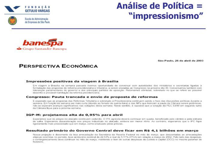 """Análise de Política = """"impressionismo"""""""