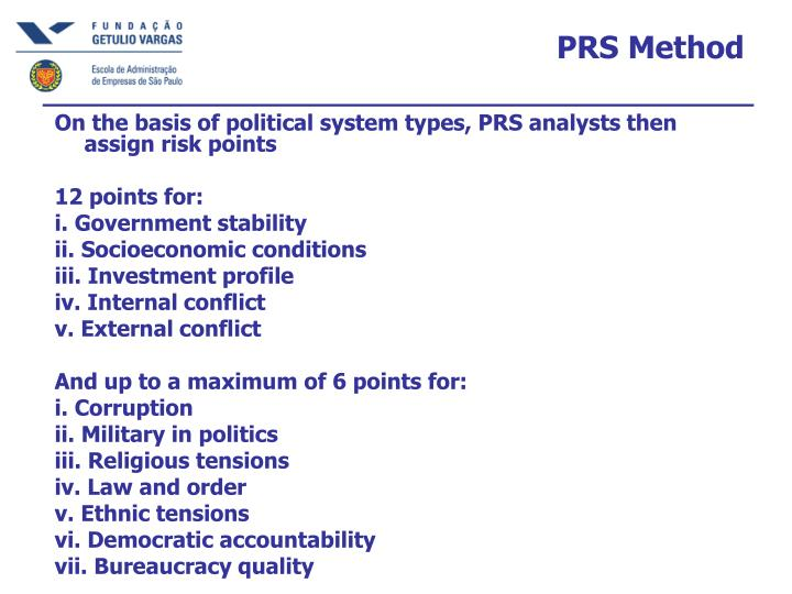 On the basis of political system types, PRS analysts then assign risk points