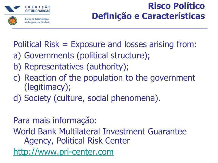 Political Risk = Exposure and losses arising from: