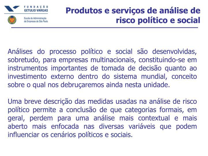 Produtos e serviços de análise de risco político e social