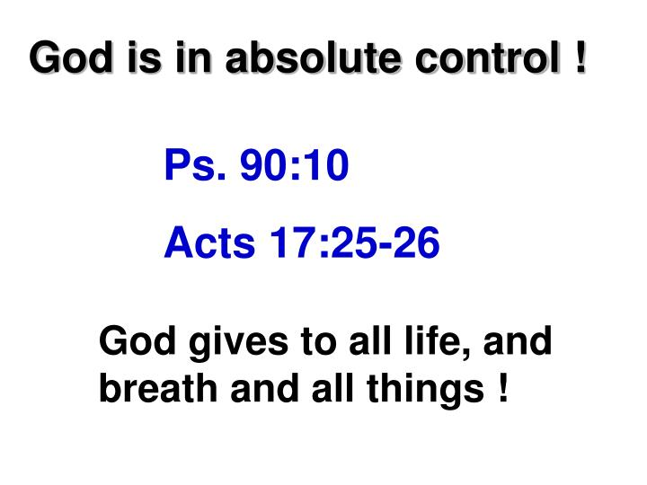 God is in absolute control !